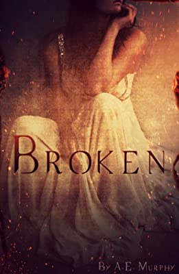 Broken: Broken #1 (English Edition)