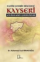 Kadim Sehrin Hikayesi Kayseri - Antik Dönemde Kayseri ve Cevresinin Siyasi Tarihi