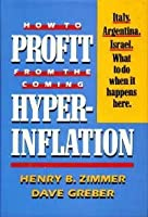 How to Profit from the Coming Hyperinflation
