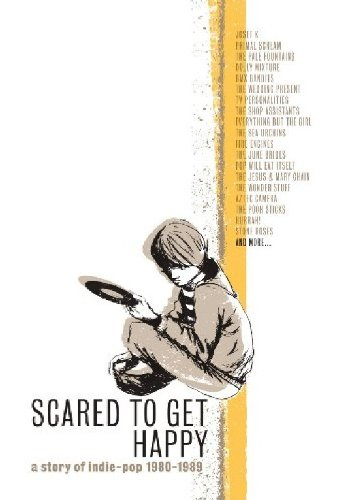 Scared To Get Happy A Story Of Indie-Pop 1980-1989 (直輸入盤帯ライナー付国内仕様)