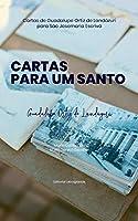 CARTAS PARA UM SANTO: Cartas de Guadalupe Ortiz de Landázuri para São Josemaria Escrivá