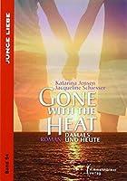 Gone with the heat: Damals und Heute