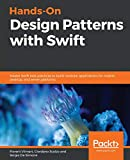 Hands-On Design Patterns with Swift: Master Swift best practices to build modular applications for mobile, desktop, and server platforms