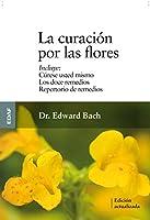 La curacion por las flores (Spanish Edition) by Edward Bach(2014-10-30)
