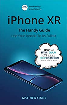 iPhone XR: The Handy Guide by [Stone, Matthew]