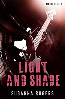 Light and Shade (Mosh Book 4) (Mosh Series) by [Rogers, Susanna]