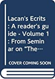 "Lacan's Écrits: A reader's guide - Volume 1: From Seminar on ""The Purloined Letter"