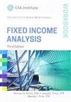 Fixed Income Analysis Workbook, 3rd Edition (CFA Institute Investment Series)
