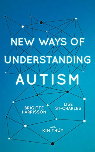 New Ways of Understanding Autism (English Edition)