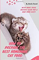How to prepare the best homemade cat food: With many ideal recipes also for a raw food diet!