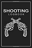 """Shooting Logbook: Journal for your shooting sessions 