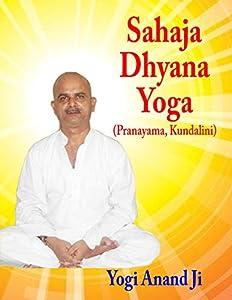 Sahaja Dhyana Yoga: Pranayama, Kundalini (English Edition)