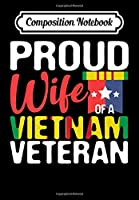 Composition Notebook: Vietnam Veteran - Gift for Proud Wife of Vet Premium, Journal 6 x 9, 100 Page Blank Lined Paperback Journal/Notebook