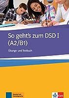 So geht's zum DSD 1 A2/B1: Ubungs- und Testbuch