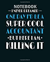 Notebook: accountant design super cool accountant gift idea - 50 sheets, 100 pages - 8 x 10 inches