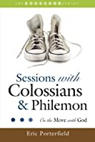 Sessions With Colossians and Philemon: On the Move With God