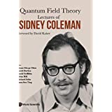 Quantum Field Theory: Lectures of Sidney Coleman (Particle Physicshigh Energy Ph)
