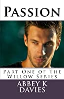 Passion: Part One of the Willow Series