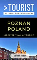Greater Than a Tourist- Poznań Poland: 50 Travel Tips from a Local