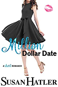 Million Dollar Date (Do-Over Date Series: Second Chance Clean Romances Book 1) by [Hatler, Susan]