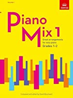 Piano Mix 1: Great arrangements for easy piano by Unknown(2015-09-10)