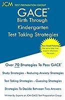 GACE Birth Through Kindergarten - Test Taking Strategies: GACE 005 Exam - GACE 006 Exam - Free Online Tutoring - New 2020 Edition - The latest strategies to pass your exam.