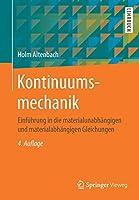 Kontinuumsmechanik: Einfuehrung in die materialunabhaengigen und materialabhaengigen Gleichungen