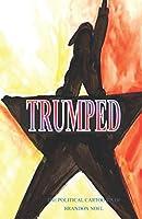 Trumped: the political cartoons of Brandon Noel