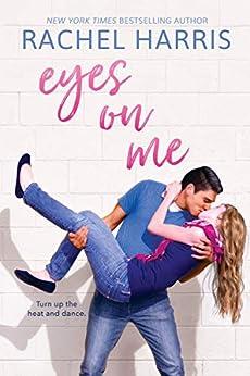 Eyes on Me by [Harris, Rachel]