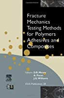 Fracture Mechanics Testing Methods for Polymers Adhesives and Composites Volume 28 (European Structural Integrity Society)【洋書】 [並行輸入品]