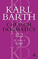 The Doctrine of God: The Election of God; the Command of God (Church Dogmatics)