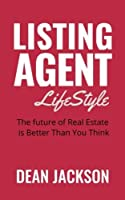 Listing Agent Lifestyle: The Future of Real Estate is Better Than You Think [並行輸入品]