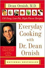 Everyday Cooking with Dr. Dean Ornish: 150 Easy, Low-Fat, High-Flavor Recipes by Dean Ornish, Helen Roe (With), Janet Kessel Fletcher (With) Paperback