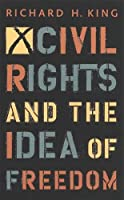 Civil Rights and the Idea of Freedom