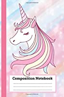 Composition Notebook: Cute Unicorn Wide Ruled Paper Notebook Journal