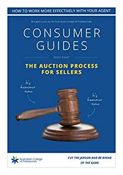 The Auction Process For Sellers: Consumer Guide (Property Consumer Guides Book 8) by [Sullivan, Roslyn]