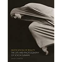 Invocation of Beauty: The Life and Photography of Soichi Sunami