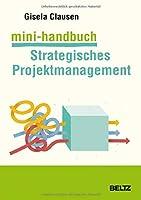 Mini-Handbuch Strategisches Projektmanagement: Veraenderungsmassnahmen bewaeltigen: traditionell und agil