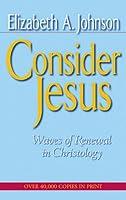 Consider Jesus: Waves of Renewal in Christology