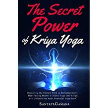 The Secret Power of Kriya Yoga: Revealing the Fastest Path to Enlightenment: Volume 2