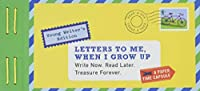 Letters to Me, When I Grow Up: Write Now. Read Later. Treasure Forever. (Time Capsule, Reflection Gifts for Kids, Thoughtful Gifts for Kids, Journaling for Kids) (Letters To My)