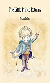 The Little Prince Returns by [Selbst, Yoram]