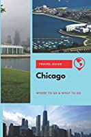 Chicago Travel Guide: Where to Go & What to Do