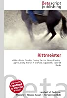 Rittmeister: Military Rank, Cavalry, Cavalry Tactics, Heavy Cavalry,  Light Cavalry, Horses in Warfare, Squadron, Table of Ranks