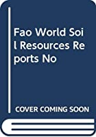 Fao World Soil Resources Reports No
