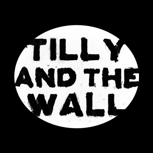 O - TILLY & THE WALL
