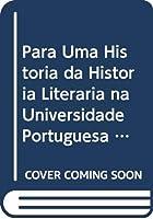 Para Uma História da História Literária na Universidade Portuguesa Alguns perfis