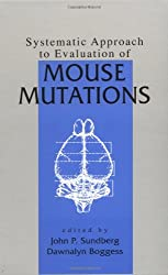 Systematic Approach to Evaluation of Mouse Mutations (Research Methods For Mutant Mice)
