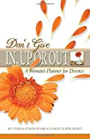 Don't Give In Up or Out: A Woman's Planner for Divorce [並行輸入品]