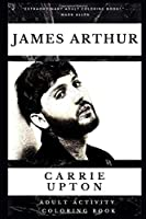 James Arthur Adult Activity Coloring Book (James Arthur Adult Activity Coloring Books)